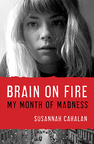 "Book cover of ""Brain on Fire"" by Susannah Cahalan"