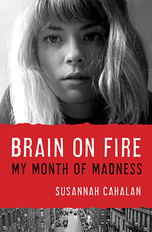 "Cover of Susannah Cahalan's ""Brain on Fire"""