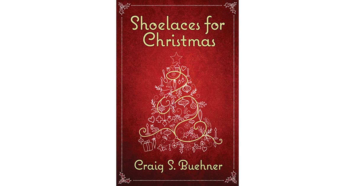 Shoelaces For Christmas.Shoelaces For Christmas By Craig S Buehner