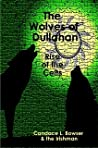 The Wolves of Dullahan: Rise of the Celts (The Wolves of Dullahan, #3)