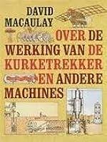 Over de werking van de kurketrekker en andere machines