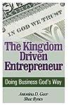 The Kingdom Driven Entrepreneur: Doing Business God's Way