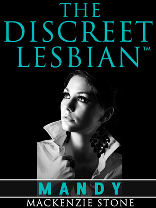 The Discreet Lesbian: (Episode 1 in the Mandy Series)