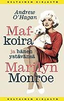 Maf-koira ja hänen ystävänsä Marilyn Monroe