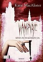 Vampire sind zum Küssen da (Dark Ones, #5)