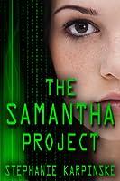 The Samantha Project (The Samantha Series, #1)
