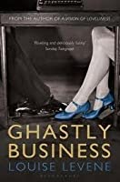 Ghastly Business. Louise Levene
