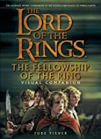The Lord of The Rings: The Fellowship of the Ring - Visual Companion