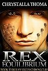 Rex Equilibrium (Elei's Chronicles, #3)