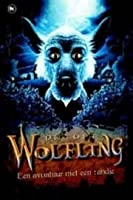 Wolfling: een avontuur met een tandje (Wolfling, #1)
