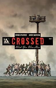 Crossed: Wish You Were Here, Volume 2