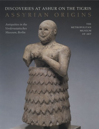 Assyrian Origins Discoveries at Ashur on the Tigris Antiquities in the Vord