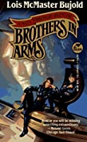 Brothers in Arms (Vorkosigan Saga, #5)