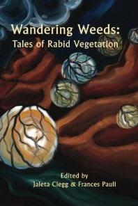Wandering Weeds: Tales of Rabid Vegetation