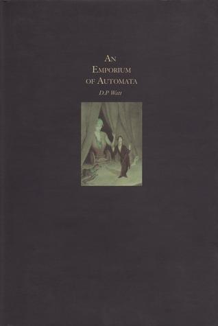 An Emporium of Automata by D.P. Watt