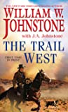 The Trail West (The Trail West,  #1) by William W. Johnstone