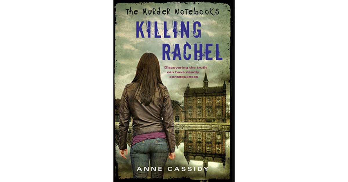 Killing Rachel The Murder Notebooks 2 By Anne Cassidy