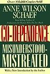 Co-Dependence: Misunderstood--Mistreated
