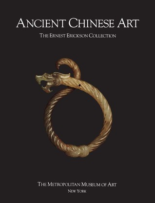 Ancient Chinese Art The Ernest Erickson Collection in The Metropolitan Muse