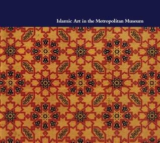 Islamic art in the Metropolitan Museum the historical context