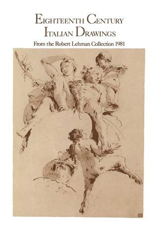 Eighteenth Century Italian Drawings from the Robert Lehman Collection