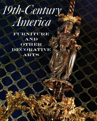 Nineteenth Century America Furniture and Other Decorative Arts