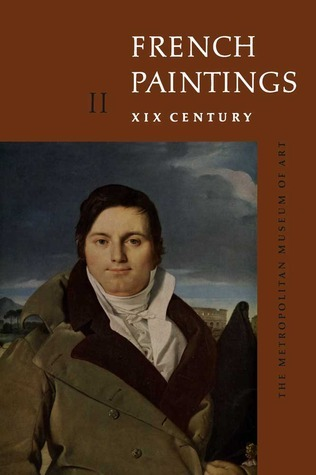 French Paintings A Catalogue of the Collection of The Metropolitan Museum of Art Vol 2 Nineteenth