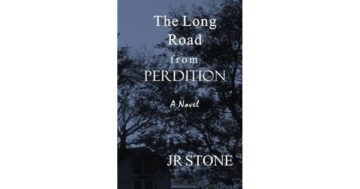 Road To Perdition Quotes: The Long Road From Perdition By J.R. Stone