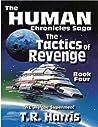 The Tactics of Revenge (The Human Chronicles, #4)