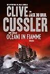 Oceani in fiamme (Le avventure del capitano Juan Cabrillo, #7)