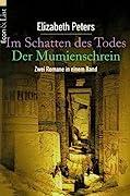 Im Schatten des Todes. Der Mumienschrein. Zwei Romane in einem Band