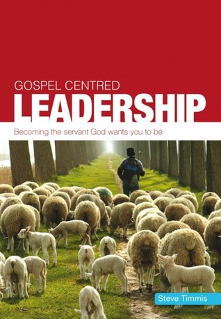 Gospel-Centred Leadership