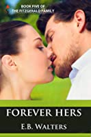 Forever Hers (The Fitzgerald Family, #5)