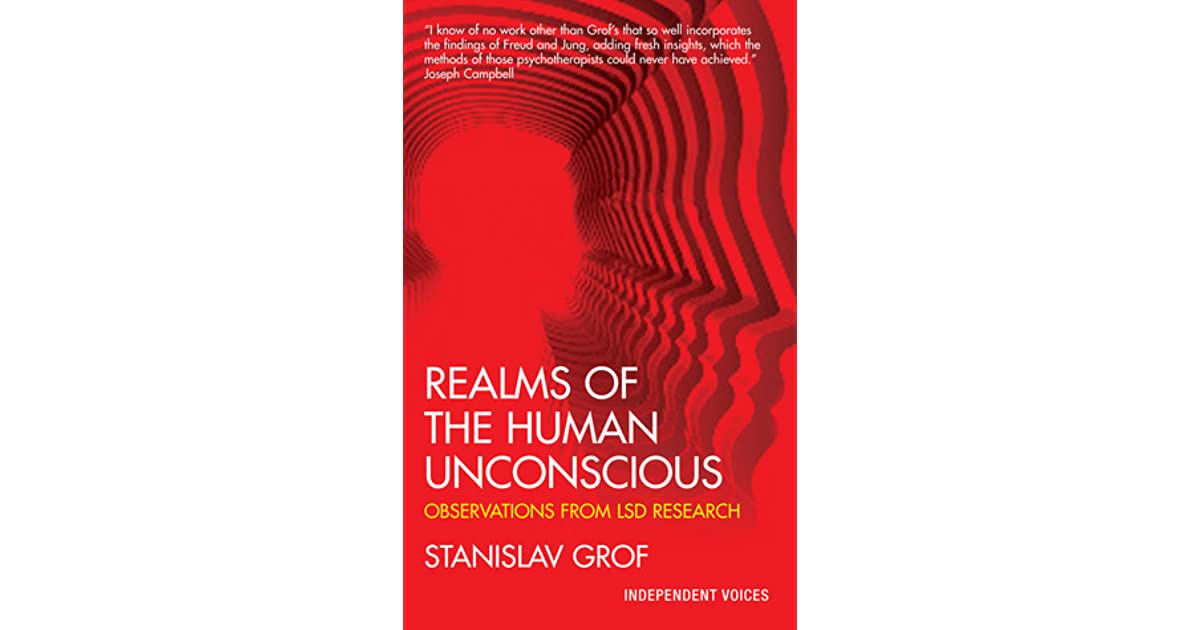 Realms of the Human Unconscious: Observations from LSD Research by