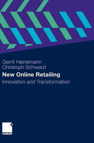 New Online Retailing: Innovation and Transformation