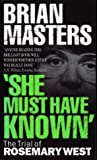 """""""She Must Have Known"""": The Trial Of Rosemary West"""