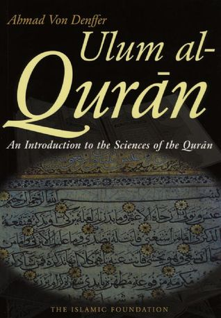 Ulum al Qur'an: An Introduction to the Sciences of the Qur'an (Koran)