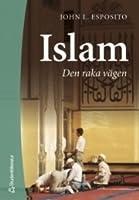 Islam : den raka vägen