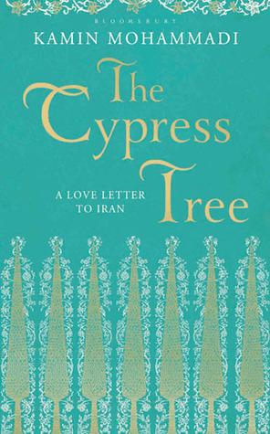 The Cypress Tree by Kamin Mohammadi