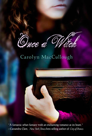"Book cover of ""Once a Witch"" by Carolyn MacCullough"