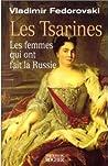 Les Tsarines: Les Femmes Qui Ont Fait La Russie
