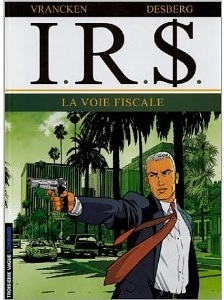 La Voie fiscale (I.R.$., #1)