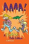 AAAA!: A FoxTrot Assortment for Non-Adults