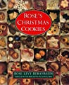 Rose's Christmas Cookies by Rose Levy Beranbaum