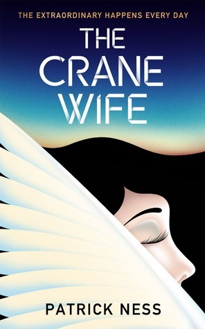 The Crane Wife by Ness Patrick