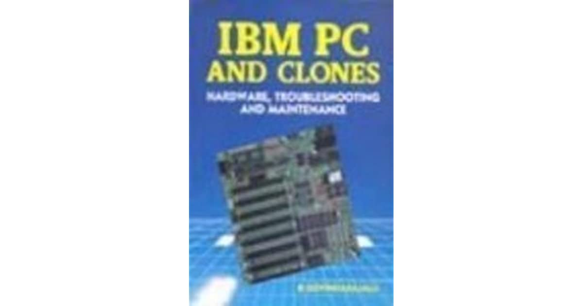 Ibm Pc And Clones Hardware Troubleshooting And Maintenance Pdf