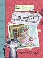 Mi bruja estrafalaria quiere ser supermodelo (Diario De Horacio)