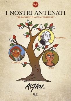 I nostri antenati: Tre biografie non autorizzate: Colombo, Franz, Casanova by Francesco Tullio Altan
