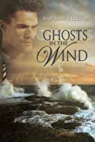 Ghosts in the Wind