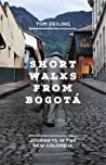 Short Walks from Bogota: Journeys in the New Colombia audiobook download free